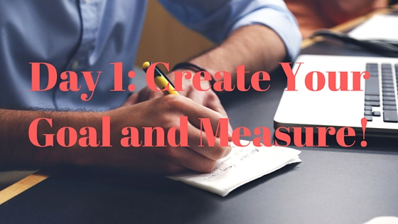 Day 1- Create Your Goal and Measure! (2)