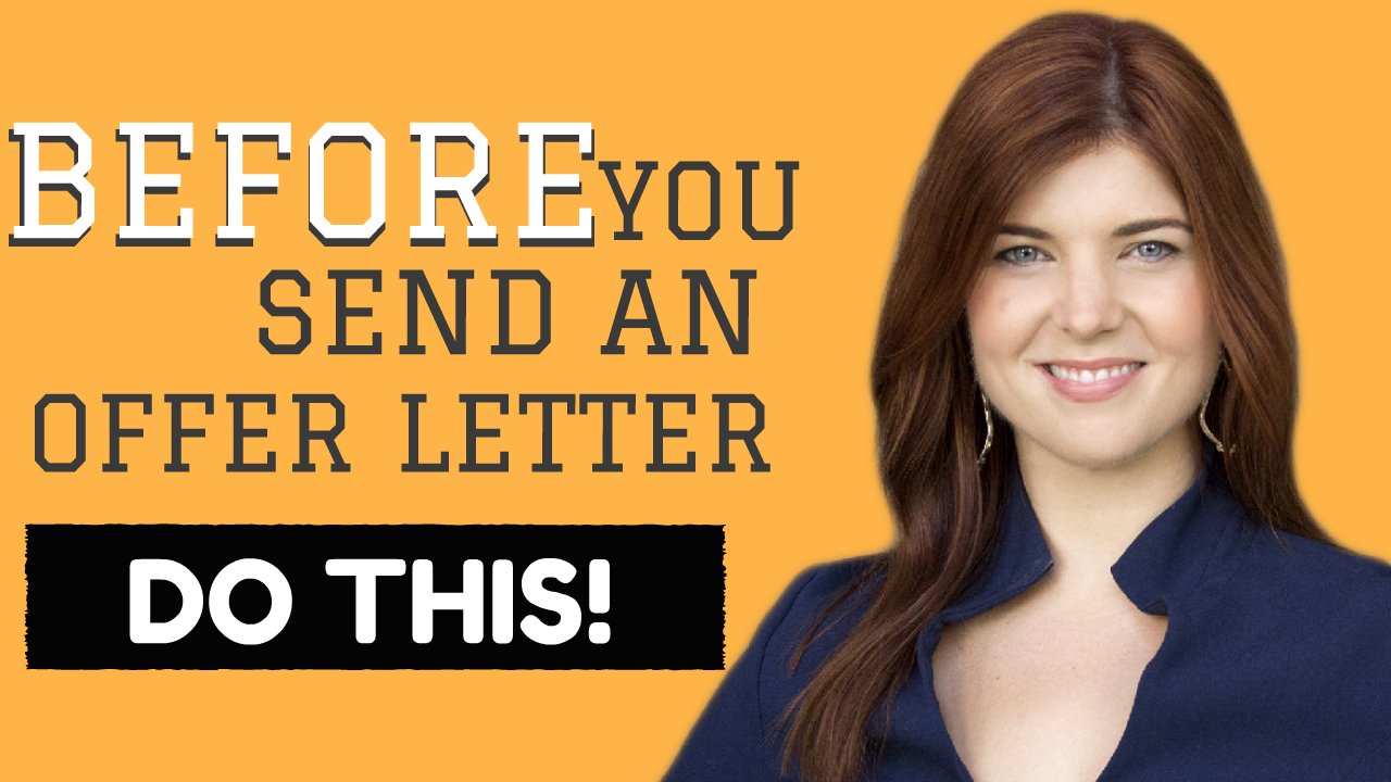 Before You Send An Offer Letter... DO THIS