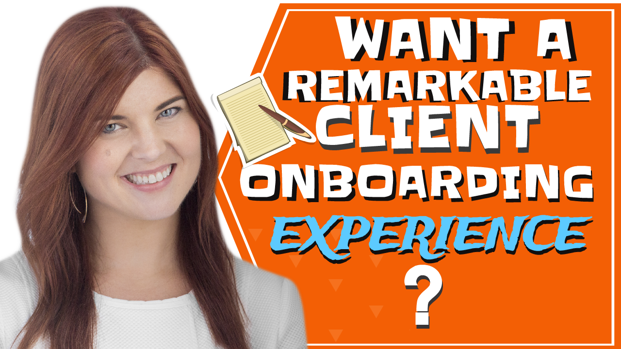 Want A Remarkable Client Onboarding Experience?