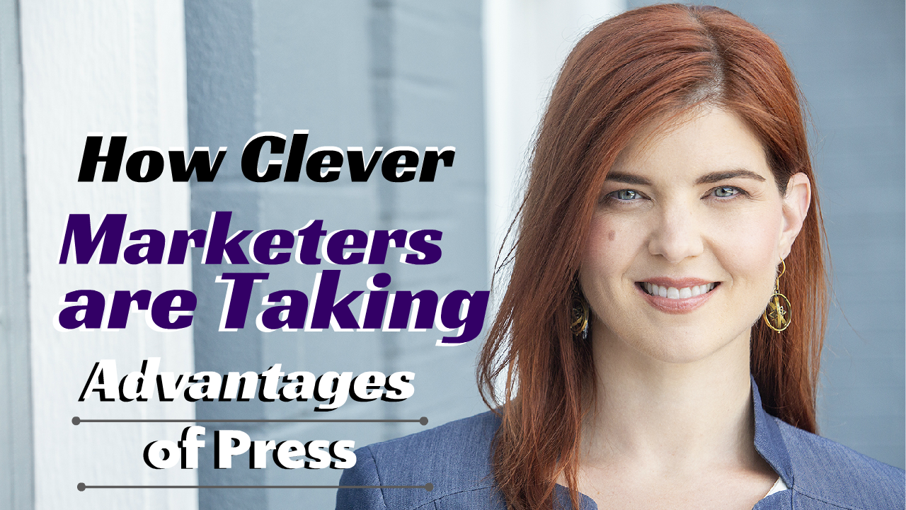 How Clever Marketers are Taking Advantages of Press
