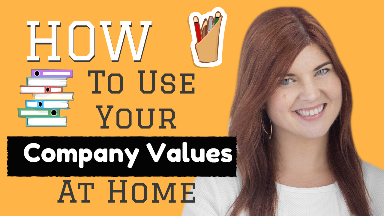 How To Use Your Company Values At Home
