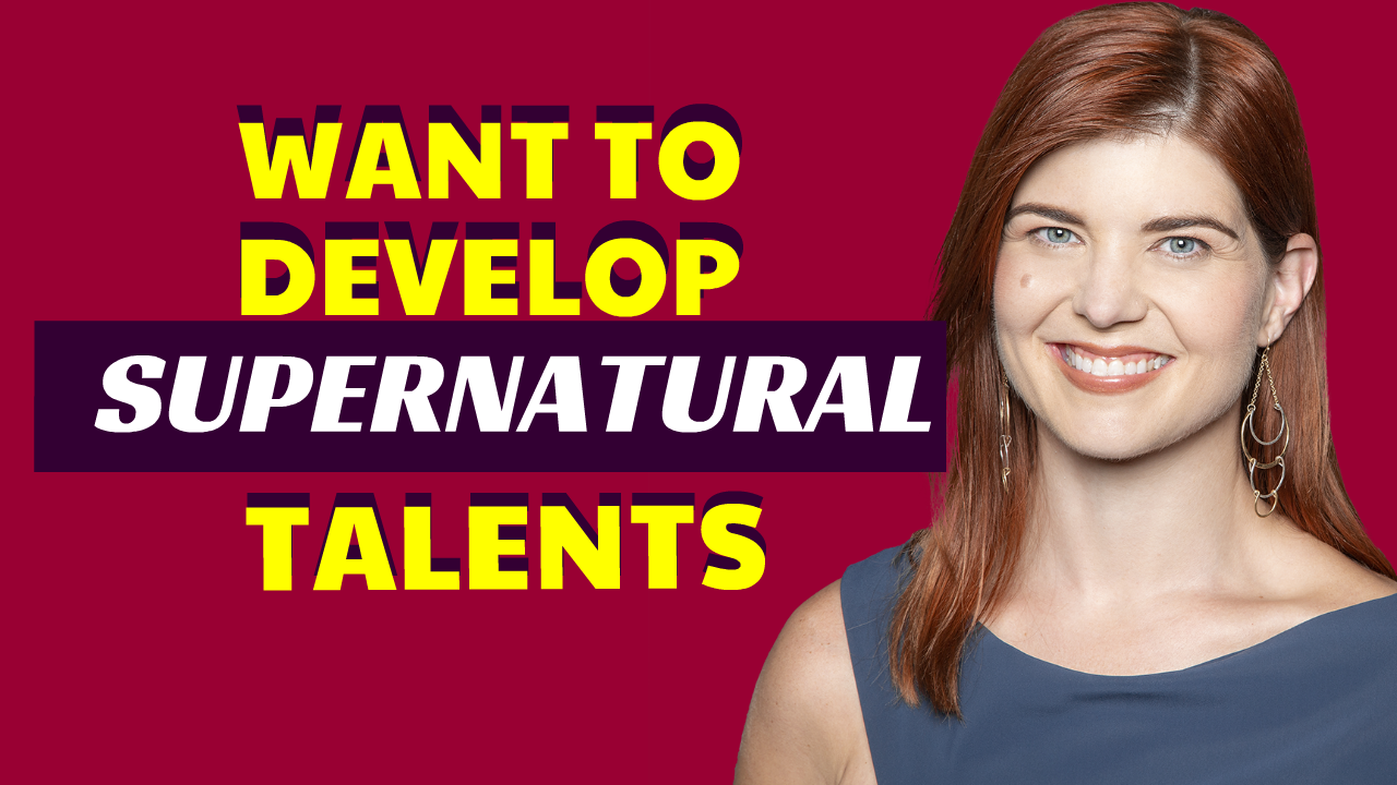 Want To Develop Supernatural Talents