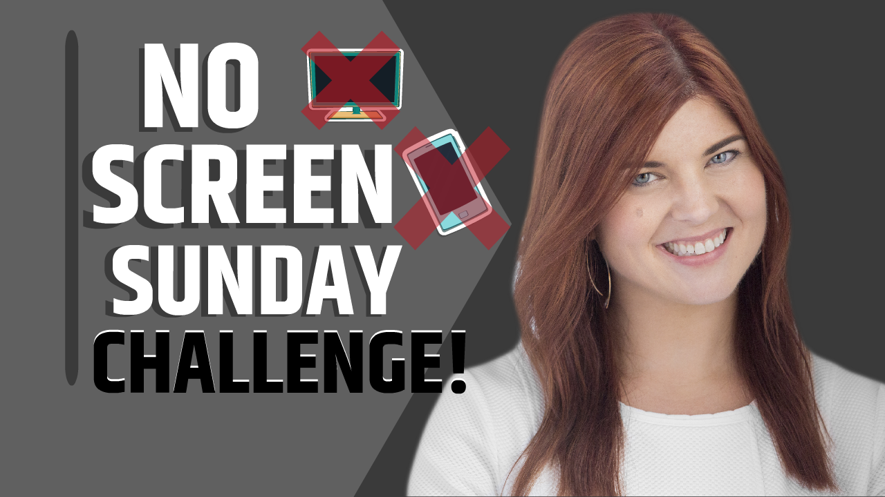 No Screen Sunday Challenge!
