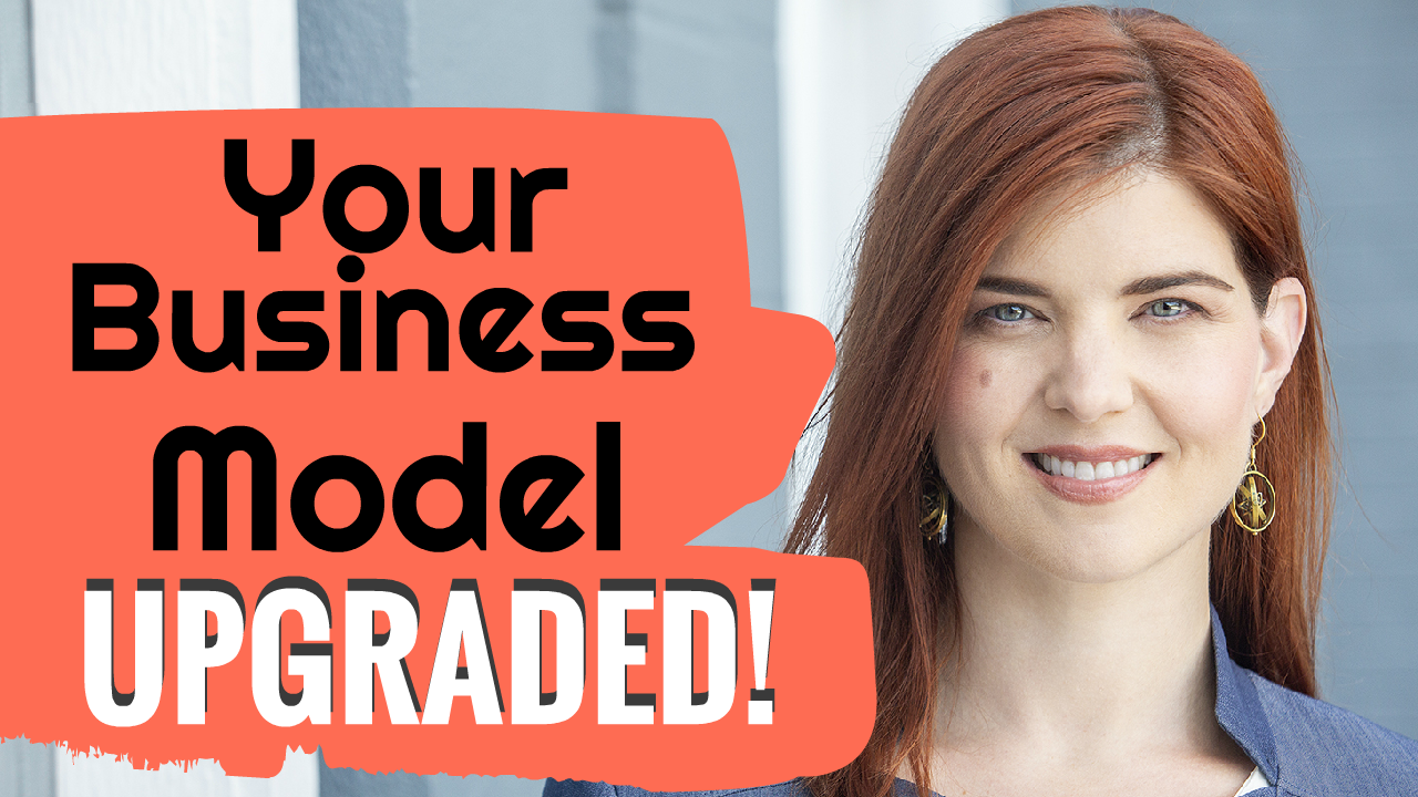 Your Business Model Upgraded!