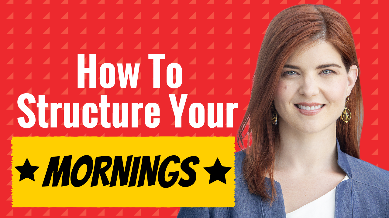 How To Structure Your Mornings