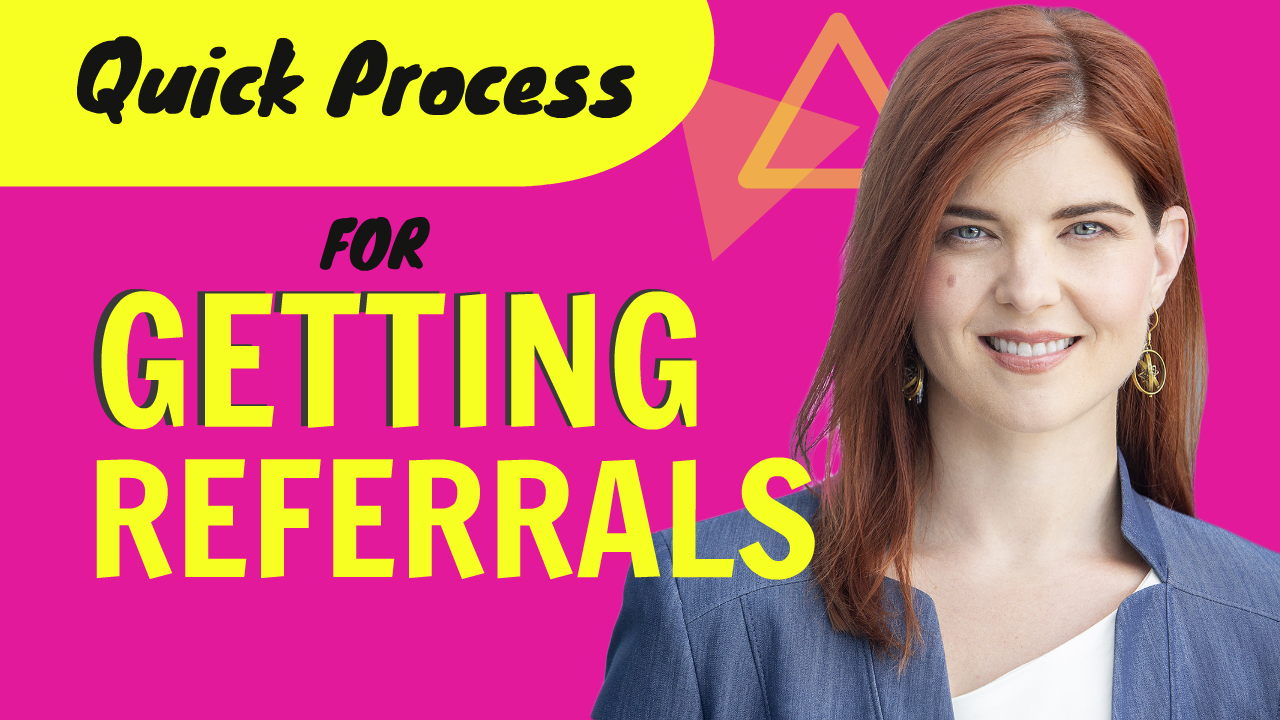 Quick Process for Getting Referrals