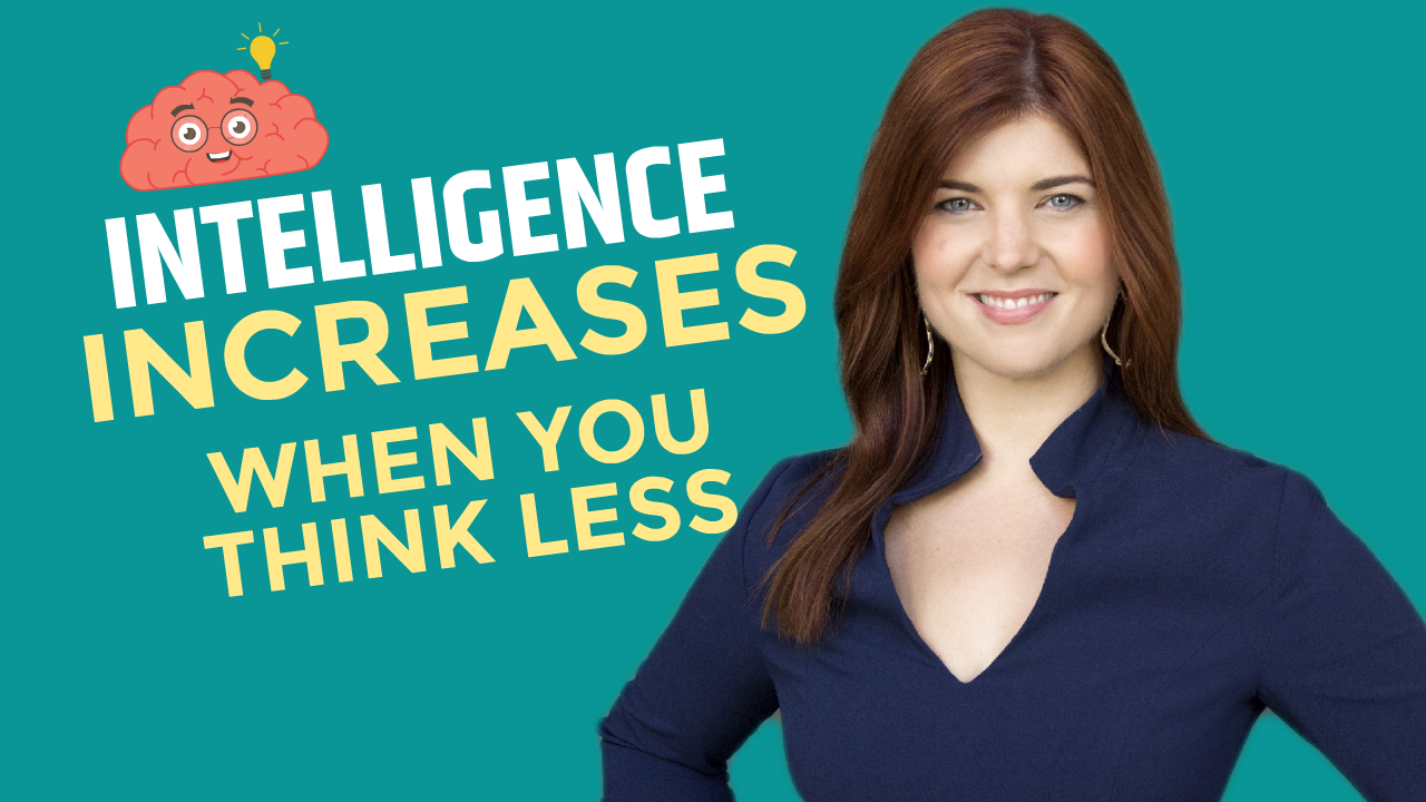 Intelligence Increases When You Think Less