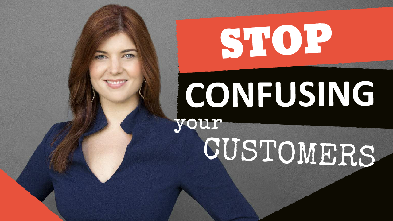 Stop Confusing Your Customers
