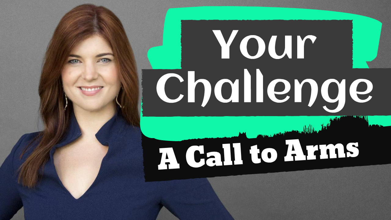 A Call to Arms - Your Challenge