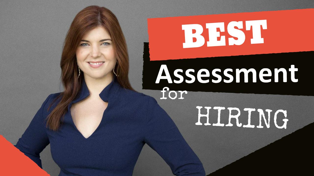 The Best Assessment for Hiring