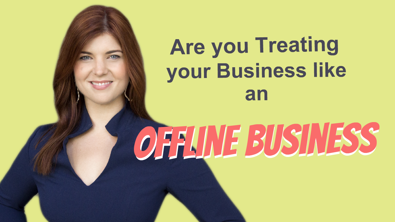 Are you Treating Your Business like an Offline Business