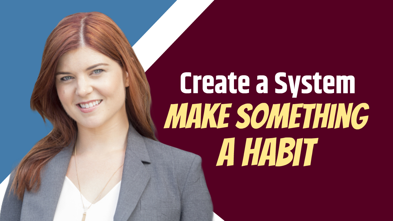 Create a System to Make Something a Habit