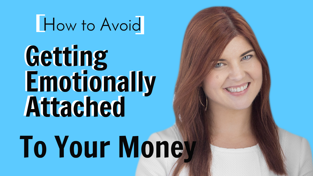 How to Avoid Getting Emotionally Attached to your Money