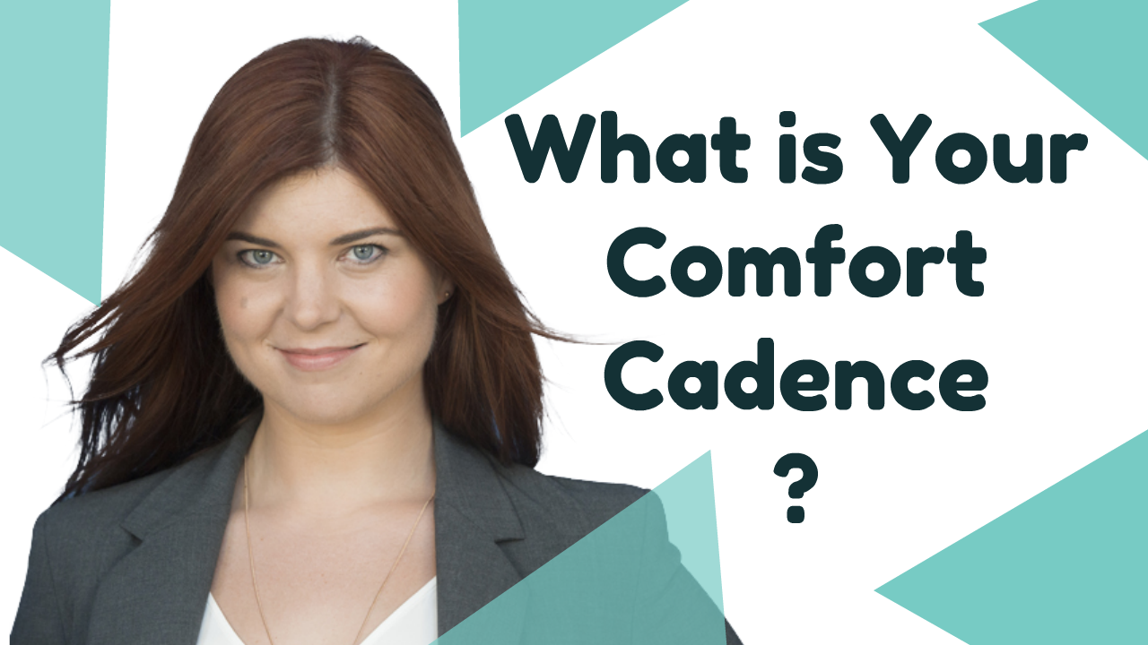 What is Your Comfort Cadence?