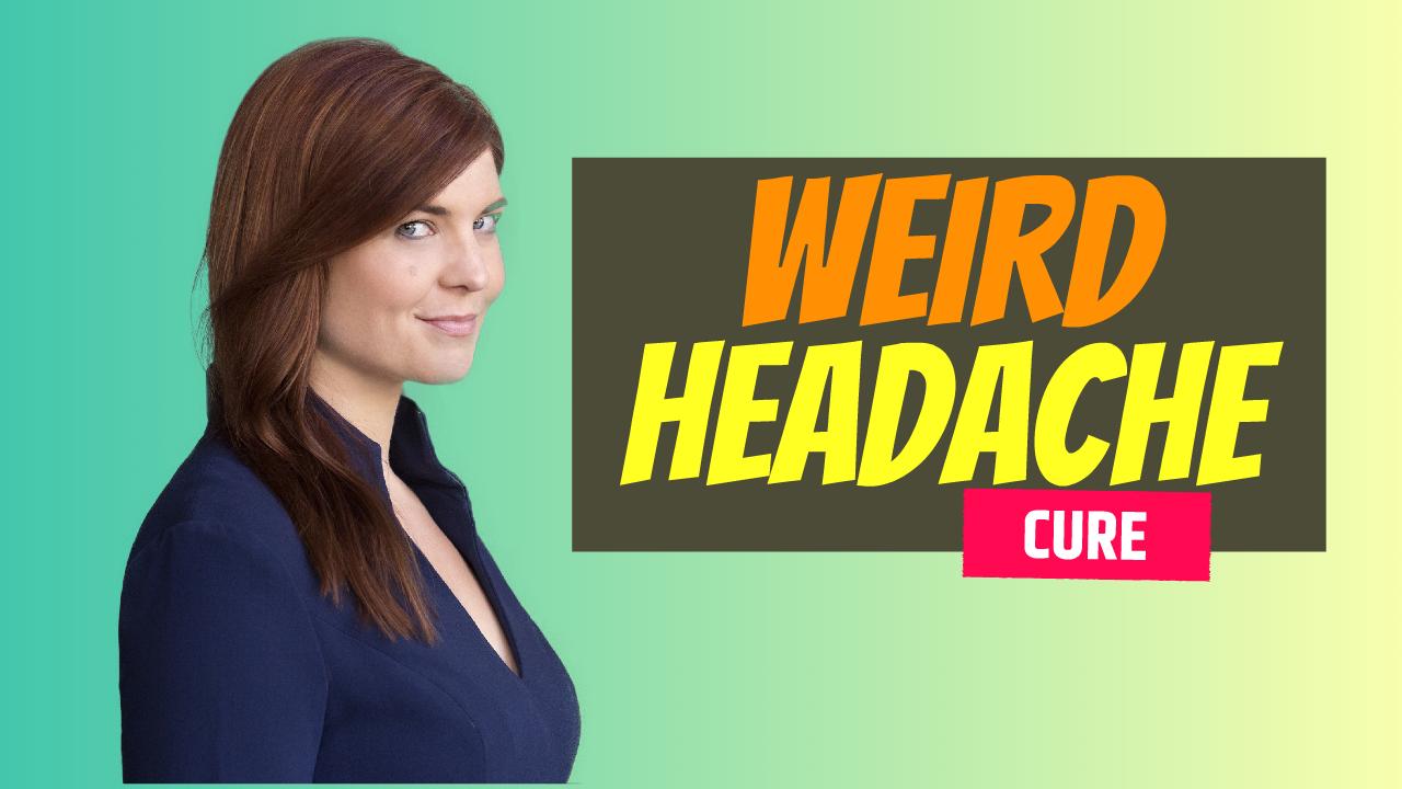 A Weird Headache Cure