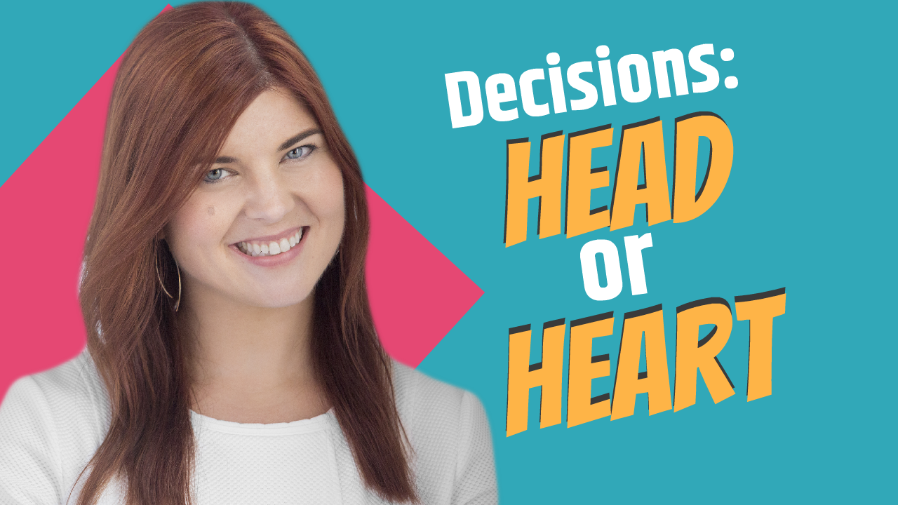Decisions: Head or Heart?