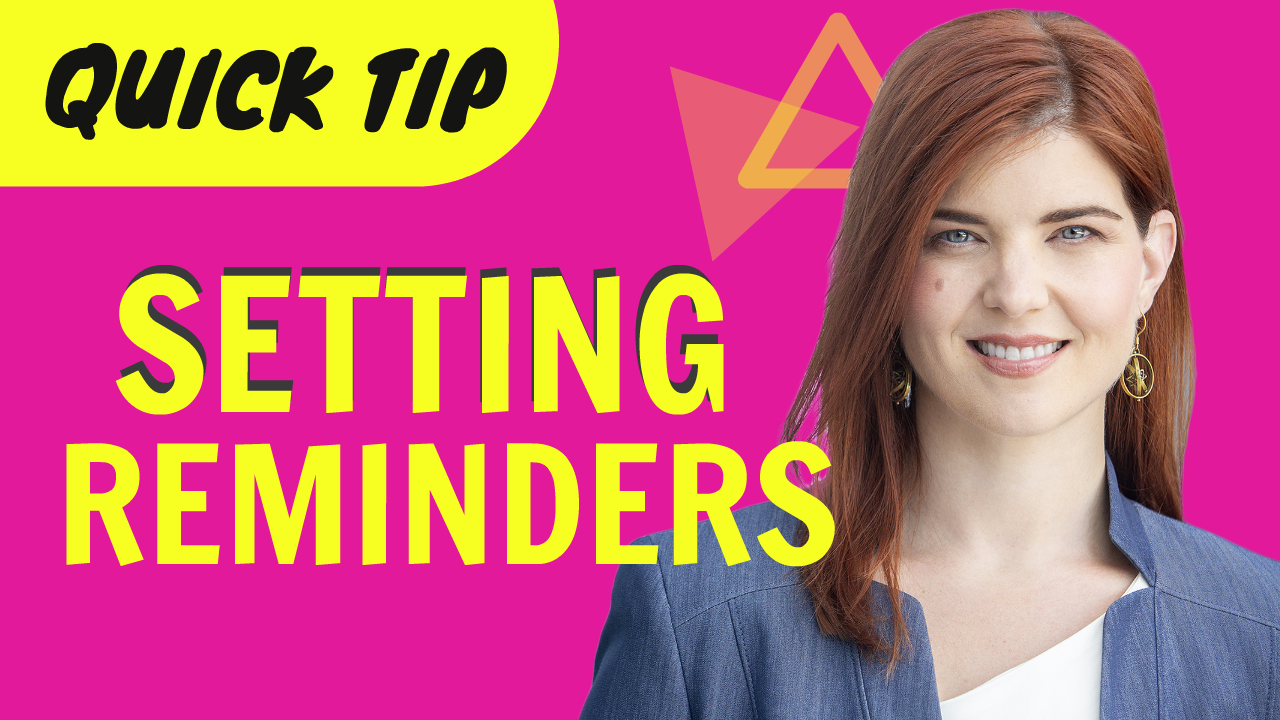 Quick Tip: Setting Reminders