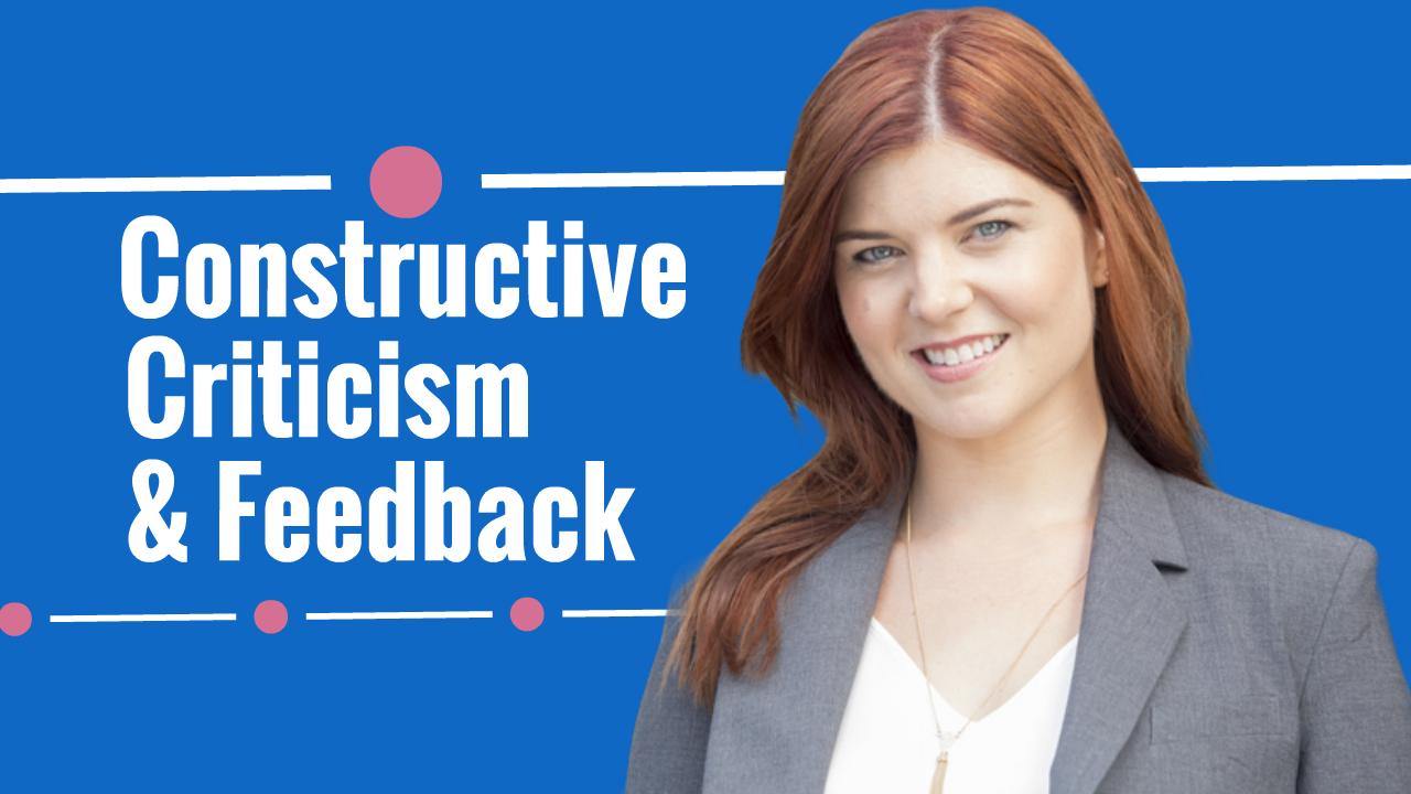 Constructive Criticism and Feedback