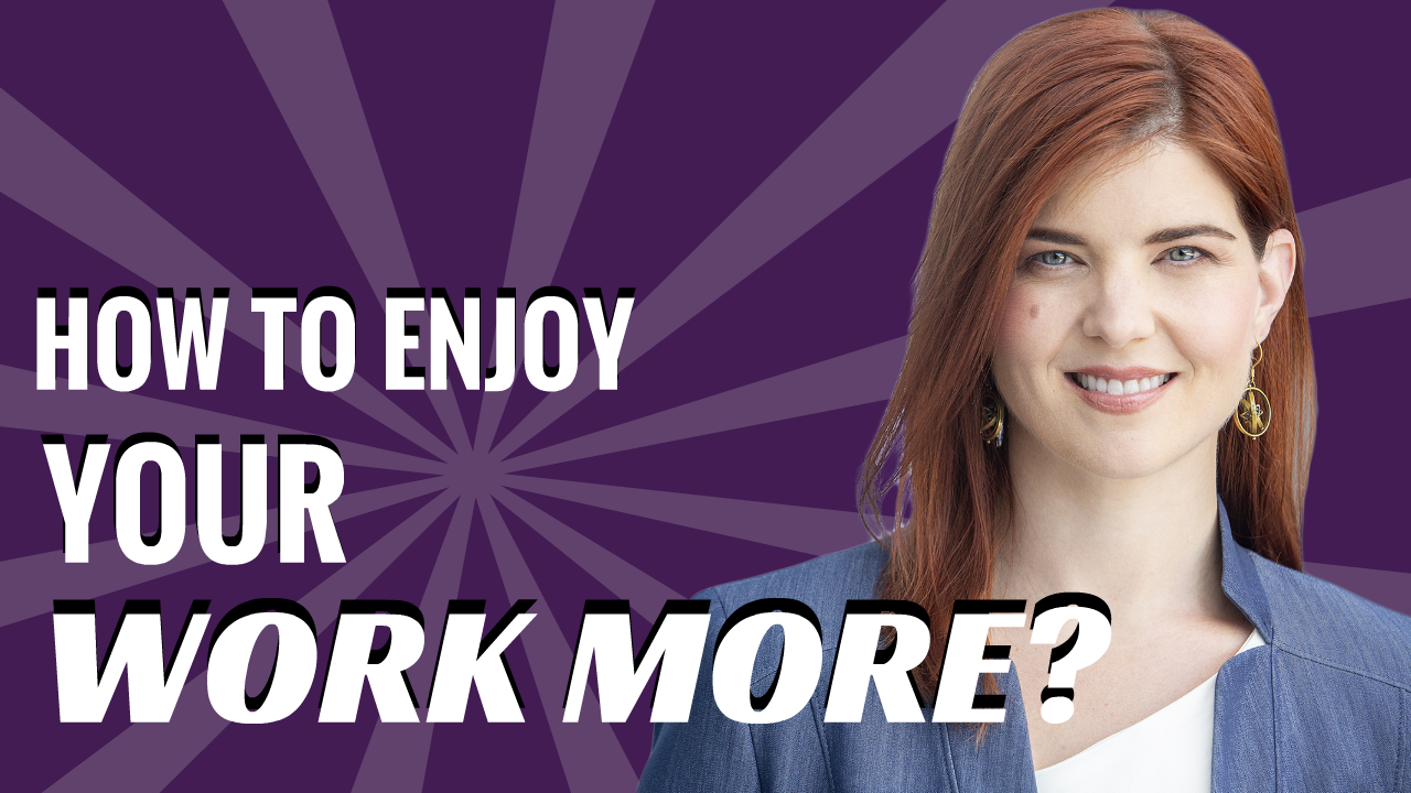How To Enjoy Your Work More