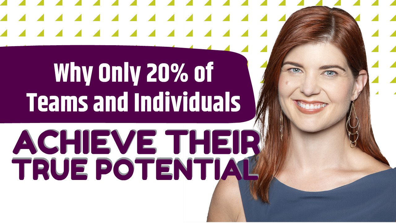 Why Only 20% of Teams and Individuals Achieve Their True Potential