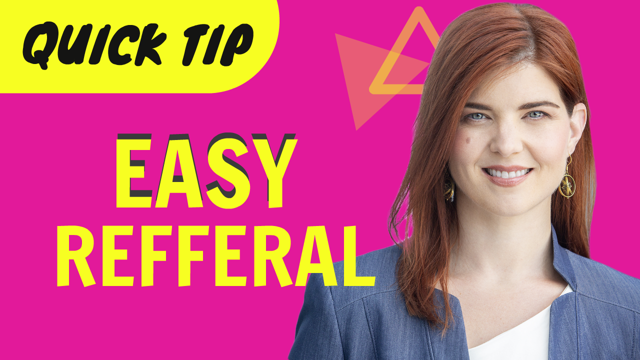 Quick Tip - Easy Referral
